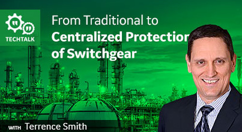 From Traditional to Centralized Protection of Switchgear
