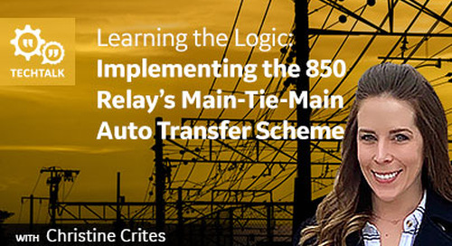 Learning the Logic: Implementing the 850 Relay's Main-Tie-Main Auto Transfer Scheme