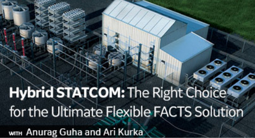 Hybrid STATCOM: The Right Choice for the Ultimate Flexible FACTS Solution