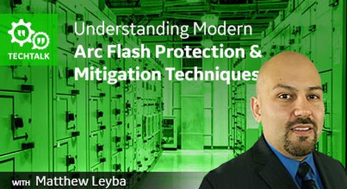 Understanding Modern Arc Flash Protection & Mitigation Techniques