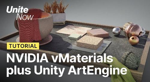NVIDIA vMaterials plus Unity ArtEngine