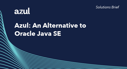 Azul: A Government and Public Sector Alternative to Oracle Java SE