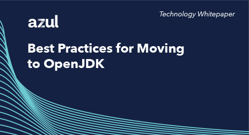 Best Practices for Moving to OpenJDK