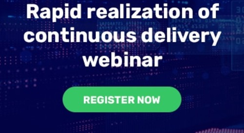 Rapid realization of continuous delivery: April 21 at 10 AM PT