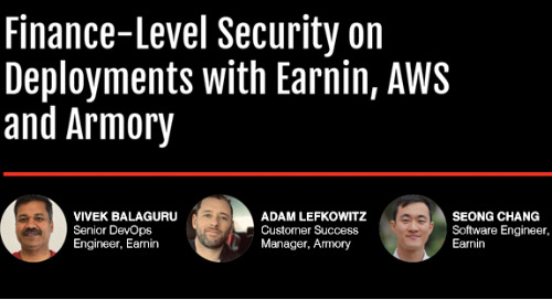 Earnin's Journey to Secured & Continuous Delivery System with AWS and Armory