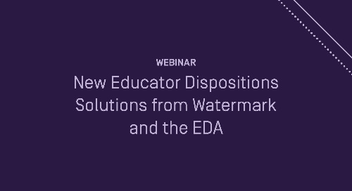 New Educator Dispositions Solutions from Watermark and the EDA