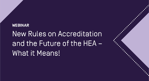 New Rules on Accreditation and the Future of the HEA – What it Means!