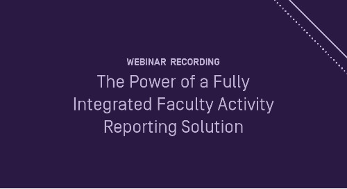 The Power of a Fully Integrated Faculty Activity Reporting Solution