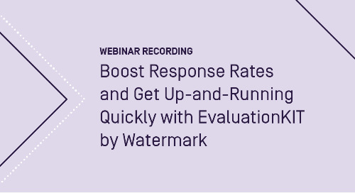 Boost response rates and get up-and-running quickly with EvaluationKIT by Watermark