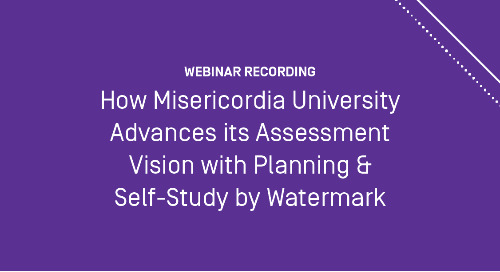 How Misericordia University Advances its Assessment Vision with Planning & Self-Study by Watermark