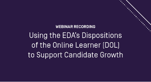 Using the EDA's Dispositions of the Online Learner (DOL) to Support Candidate Growth
