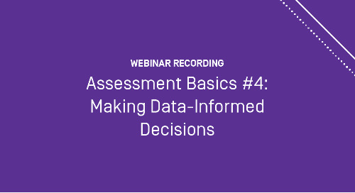 Assessment Basics #4: Making Data-Informed Decisions