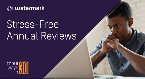 Three Ways in 30: Stress-Free Annual Reviews