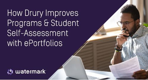 How Drury Improves Programs & Student Self-Assessment with ePortfolios