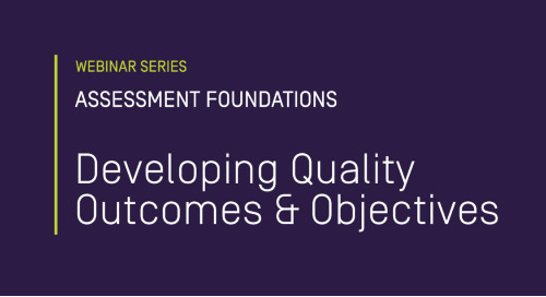 Assessment Foundations: Developing Quality Outcomes & Objectives