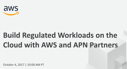 Webinar: Building Regulated Workloads on the Cloud