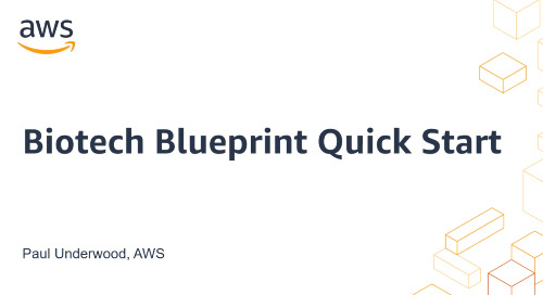 Webinar: AWS Biotech Blueprint Core Quick Start Deployment