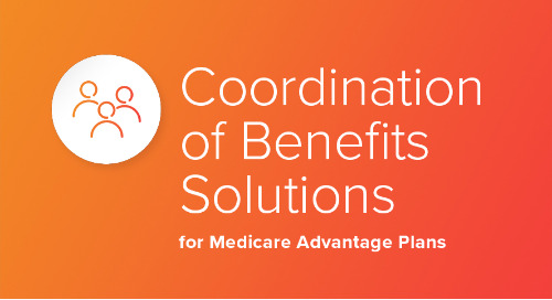 Coordination of Benefits Solutions for Medicare Advantage Plans
