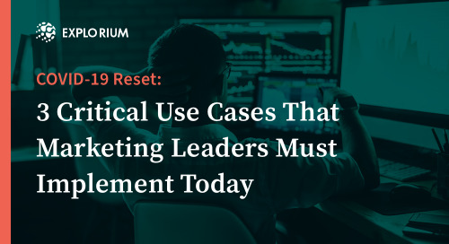 COVID-19 Reset: 3 Critical Use Cases That Marketing Leaders Must Implement Today
