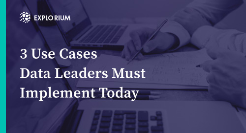 3 Use Cases Data Leaders Must Implement Today