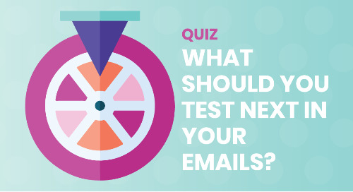 What Should You Test Next In Your Emails?