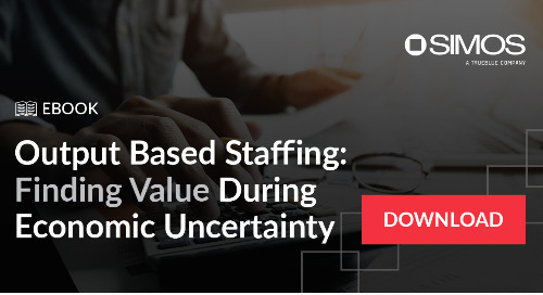 Output-based staffing: Finding value during economic uncertainty [Guide]