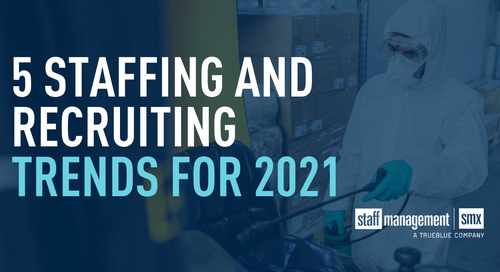 5 staffing and recruiting trends for 2021