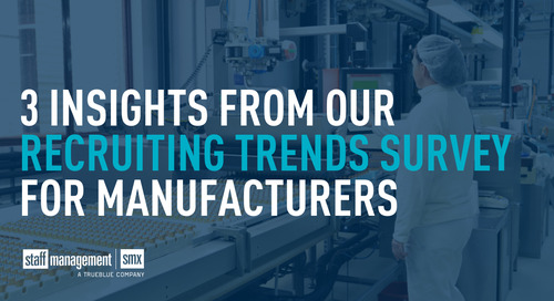 3 insights from our recruiting trends survey for manufacturers