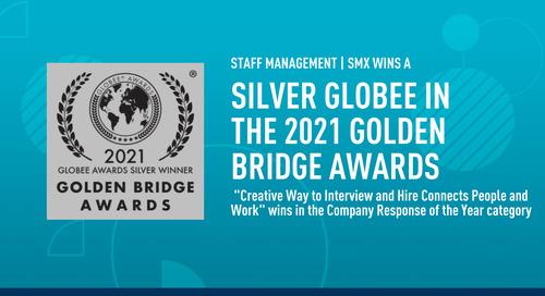 Staff Management | SMX awarded Silver Globee in 2021 Golden Bridge Awards®