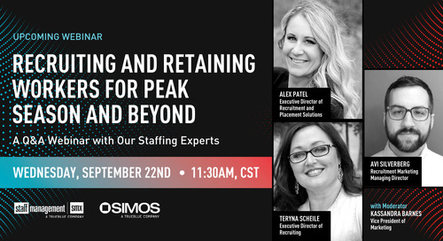 Recruiting and retaining workers for peak season and beyond: A Q&A webinar with our staffing experts