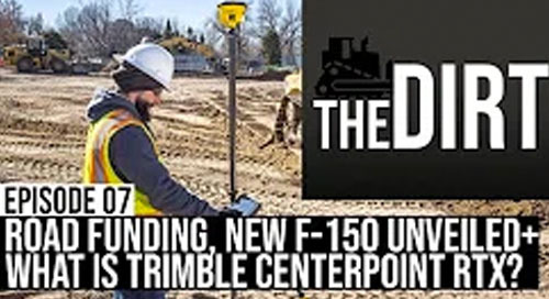 [VIDEO] Equipment World - The Dirt #07: Infrastructure Funding Bills, the 2021 Ford F-150 + What is Trimble Centerpoint RTX?