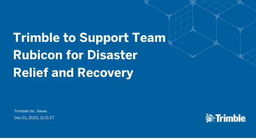 Trimble to Support Team Rubicon for Disaster Relief and Recovery