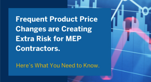 Frequent Product Price Changes are Creating Extra Risk for MEP Contractors.