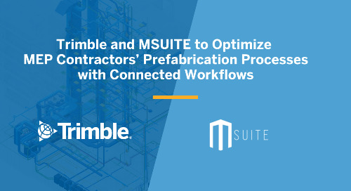 Trimble and MSUITE to Optimize MEP Contractors' Prefabrication Processes with Connected Workflows