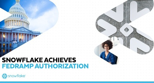 Snowflake Achieves FedRAMP Moderate Authorization for  Snowflake on AWS and Microsoft Azure Government
