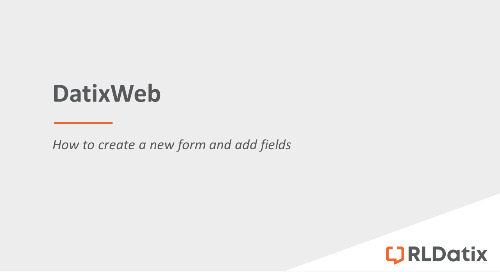 DatixWeb: Creating a new form and adding fields