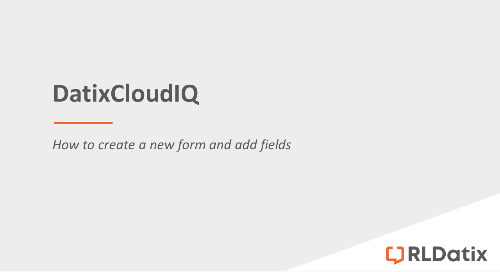 DatixCloudIQ: Creating a new form, section and adding fields