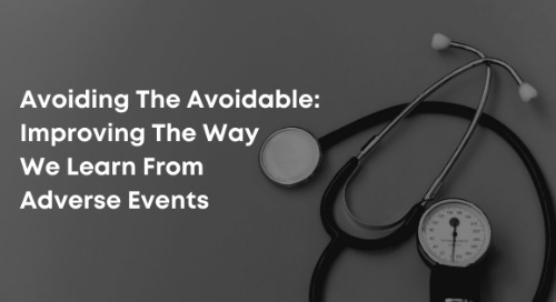 Avoiding the Avoidable: Improving The Way We Learn From Adverse Events