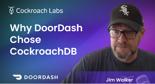 [ep 13] Why use a distributed database? DoorDash tells their CockroachDB story
