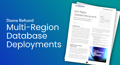 Dzone | Multi-Region Database Deployments