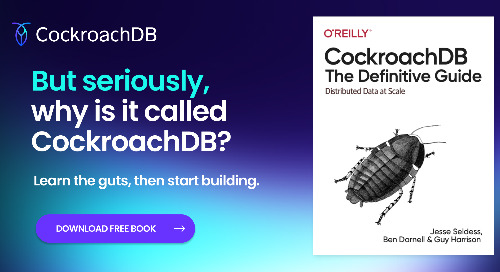 O'Reilly | CockroachDB, the Definitive Guide
