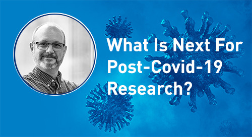 Responding to the Pandemic: What is Next for Post-COVID-19 Research?