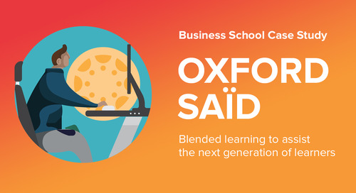 Oxford Saïd Delivers Blended Learning to Assist its Next Generation of Learners