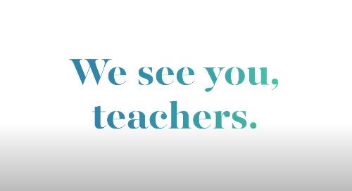 Video: We see you, Teachers.