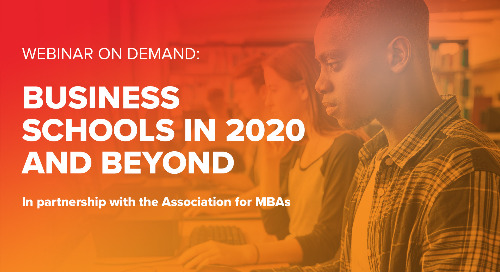 Webinar On Demand: Business Schools in 2020 and Beyond