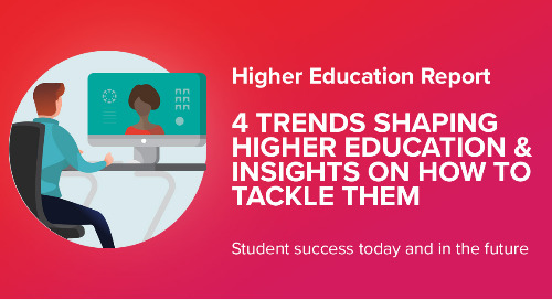 Report: 4 Trends Shaping Higher Education & How to Tackle Them
