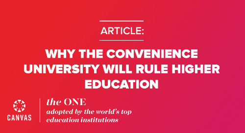 Why the Convenience University Will Rule Higher Education