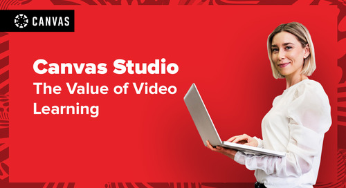 Canvas Studio: The Value of Video Learning