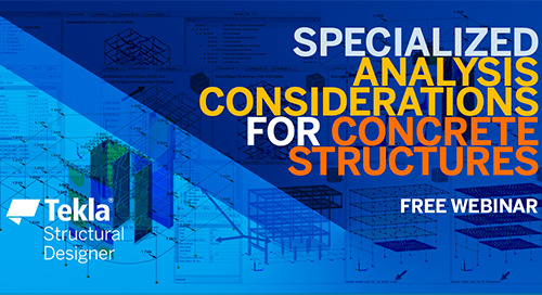 Specialized Analysis Considerations for Concrete Structures