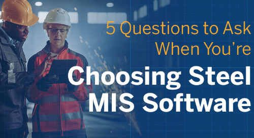 5 Questions to Ask When You're Choosing a Steel MIS Software